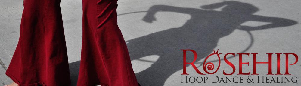 Rosehip Hoop Dance & Healing